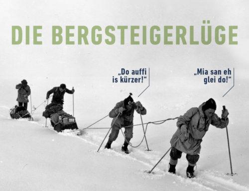 """Schnoachn tua i net!"" – Die Bergsteigerlüge"